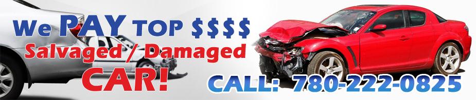 Edmonton Cash for Junk Car - We Buy Damaged Car Salvaged Car in Edmonton and area